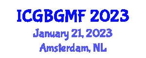 International Conference on Food Bioengineering and Genetically Modified Foods (ICGBGMF) January 21, 2023 - Amsterdam, Netherlands