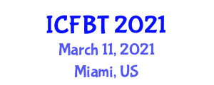 International Conference on Food Biosciences and Technology (ICFBT) March 11, 2021 - Miami, United States