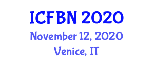 International Conference on Food Biotechnology and Nutrition (ICFBN) November 12, 2020 - Venice, Italy