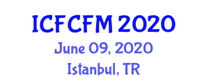 International Conference on Food Chemistry and Food Microbiology (ICFCFM) June 09, 2020 - Istanbul, Turkey