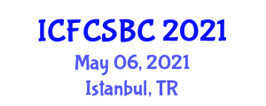International Conference on Food Components, Supplements and Bioactive Constituent (ICFCSBC) May 06, 2021 - Istanbul, Turkey