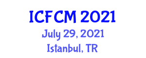 International Conference on Food Contamination and Micronutrients (ICFCM) July 29, 2021 - Istanbul, Turkey