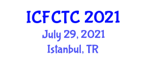 International Conference on Food Contamination and Toxic Components (ICFCTC) July 29, 2021 - Istanbul, Turkey