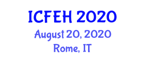 International Conference on Food Engineering and Health (ICFEH) August 20, 2020 - Rome, Italy