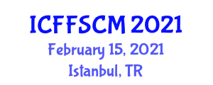 International Conference on Food Fraud and Supply Chain Management (ICFFSCM) February 15, 2021 - Istanbul, Turkey