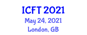 International Conference on Food in Tourism (ICFT) May 24, 2021 - London, United Kingdom