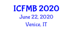 International Conference on Food Microbiology and Bioprocesses (ICFMB) June 22, 2020 - Venice, Italy