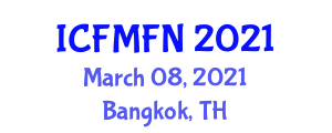 International Conference on Food Microbiology and Food Nanotechnology (ICFMFN) March 08, 2021 - Bangkok, Thailand