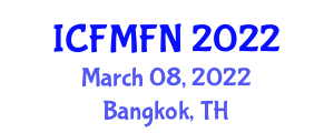 International Conference on Food Microbiology and Food Nanotechnology (ICFMFN) March 08, 2022 - Bangkok, Thailand