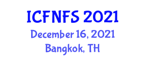 International Conference on Food Nanotechnology and Food Safety (ICFNFS) December 16, 2021 - Bangkok, Thailand
