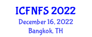 International Conference on Food Nanotechnology and Food Safety (ICFNFS) December 16, 2022 - Bangkok, Thailand