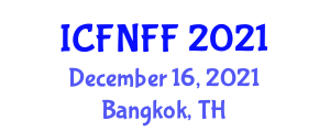 International Conference on Food Nanotechnology and Functional Foods (ICFNFF) December 16, 2021 - Bangkok, Thailand