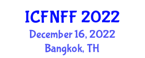 International Conference on Food Nanotechnology and Functional Foods (ICFNFF) December 16, 2022 - Bangkok, Thailand