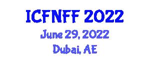 International Conference on Food Nanotechnology and Functional Foods (ICFNFF) June 29, 2022 - Dubai, United Arab Emirates