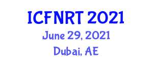 International Conference on Food Nanotechnology and Recent Trends (ICFNRT) June 29, 2021 - Dubai, United Arab Emirates
