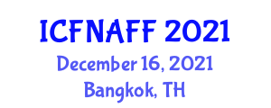 International Conference on Food Nanotechnology Applications and Functional Foods (ICFNAFF) December 16, 2021 - Bangkok, Thailand