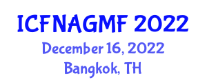 International Conference on Food Nanotechnology Applications and Genetically Modified Foods (ICFNAGMF) December 16, 2022 - Bangkok, Thailand