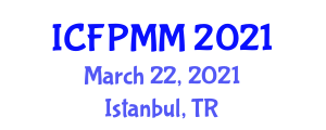 International Conference on Food Processing, Manufacturing and Management (ICFPMM) March 22, 2021 - Istanbul, Turkey