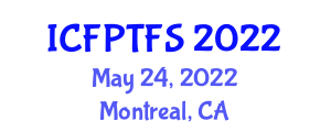 International Conference on Food Processing Technologies and Food Safety (ICFPTFS) May 24, 2022 - Montreal, Canada