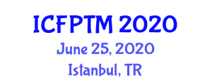 International Conference on Food Processing Technologies and Modeling (ICFPTM) June 25, 2020 - Istanbul, Turkey
