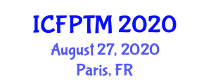 International Conference on Food Processing Technology and Micronutrients (ICFPTM) August 27, 2020 - Paris, France