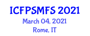 International Conference on Food Product Safety, Quality and Management in Food Science (ICFPSMFS) March 04, 2021 - Rome, Italy
