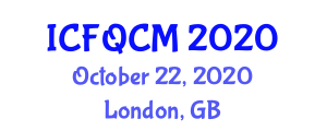 International Conference on Food Quality, Contamination and Micronutrients (ICFQCM) October 22, 2020 - London, United Kingdom