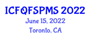 International Conference on Food Quality, Food Safety Policy and Management System (ICFQFSPMS) June 15, 2022 - Toronto, Canada