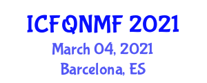 International Conference on Food Quality, Nanotechnology and Modified Foods (ICFQNMF) March 04, 2021 - Barcelona, Spain