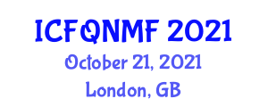 International Conference on Food Quality, Nanotechnology and Modified Foods (ICFQNMF) October 21, 2021 - London, United Kingdom