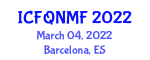 International Conference on Food Quality, Nanotechnology and Modified Foods (ICFQNMF) March 04, 2022 - Barcelona, Spain