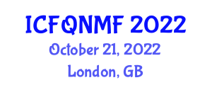 International Conference on Food Quality, Nanotechnology and Modified Foods (ICFQNMF) October 21, 2022 - London, United Kingdom