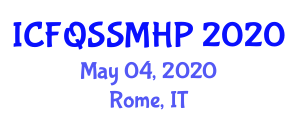 International Conference on Food Quality, Safety, Security, Management and Hygiene Policies (ICFQSSMHP) May 04, 2020 - Rome, Italy
