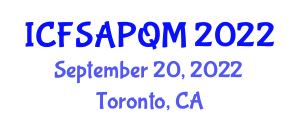International Conference on Food Safety Action Plan, Quality and Management (ICFSAPQM) September 20, 2022 - Toronto, Canada