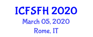International Conference on Food Safety and Food Hygiene (ICFSFH) March 05, 2020 - Rome, Italy