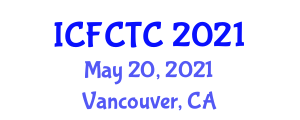 International Conference on Food Safety and Toxic Components (ICFCTC) May 20, 2021 - Vancouver, Canada