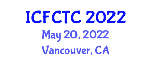 International Conference on Food Safety and Toxic Components (ICFCTC) May 20, 2022 - Vancouver, Canada