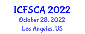 International Conference on Food Safety, Contamination and Additives (ICFSCA) October 28, 2022 - Los Angeles, United States