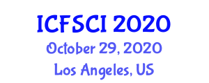 International Conference on Food Safety, Contamination and Ingredients (ICFSCI) October 29, 2020 - Los Angeles, United States