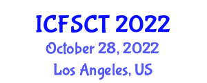 International Conference on Food Safety, Contamination and Technology (ICFSCT) October 28, 2022 - Los Angeles, United States