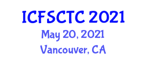 International Conference on Food Safety, Control and Toxic Components (ICFSCTC) May 20, 2021 - Vancouver, Canada