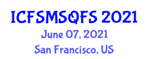 International Conference on Food Safety Management System and Quality in Food Science (ICFSMSQFS) June 07, 2021 - San Francisco, United States