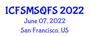 International Conference on Food Safety Management System and Quality in Food Science (ICFSMSQFS) June 07, 2022 - San Francisco, United States