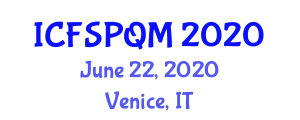International Conference on Food Safety Policy, Quality and Management (ICFSPQM) June 22, 2020 - Venice, Italy
