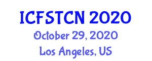 International Conference on Food Safety, Toxic Components and Nanotechnology (ICFSTCN) October 29, 2020 - Los Angeles, United States