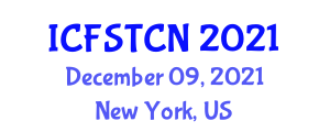 International Conference on Food Safety, Toxic Components and Nanotechnology (ICFSTCN) December 09, 2021 - New York, United States