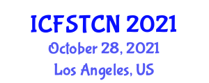 International Conference on Food Safety, Toxic Components and Nanotechnology (ICFSTCN) October 28, 2021 - Los Angeles, United States
