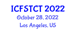 International Conference on Food Safety, Toxic Components and Technology (ICFSTCT) October 28, 2022 - Los Angeles, United States