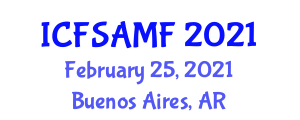 International Conference on Food Science, Additives and Modified Foods (ICFSAMF) February 25, 2021 - Buenos Aires, Argentina