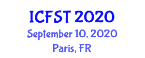 International Conference on Food Science and Technology (ICFST) September 10, 2020 - Paris, France
